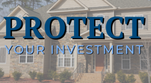 Read more about the article Protect Your Investment!